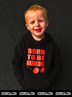 Hardcore Kids Hooded Sweater 'Born To Be Hardcore'