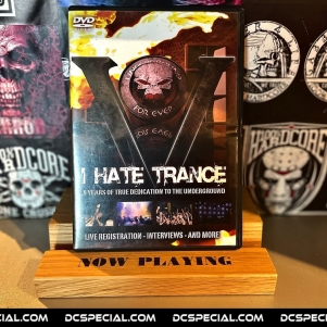 Hardcore DVD 'I Hate Trance: 5 Years Of True Dedication To The Underground'